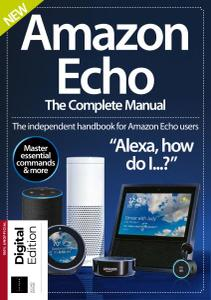 Amazon Echo: The Complete Manual (2nd Edition, 2018)