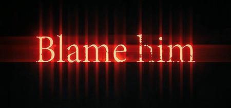 Blame Him (2019)
