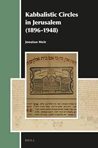 Kabbalistic Circles in Jerusalem 1896-1948 (repost)