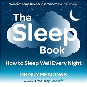 The Sleep Book: How to Sleep Well Every Night [Audiobook]