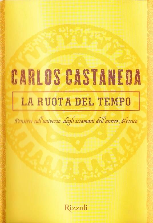 """Carlos Castaneda, """"La ruota del tempo"""""""