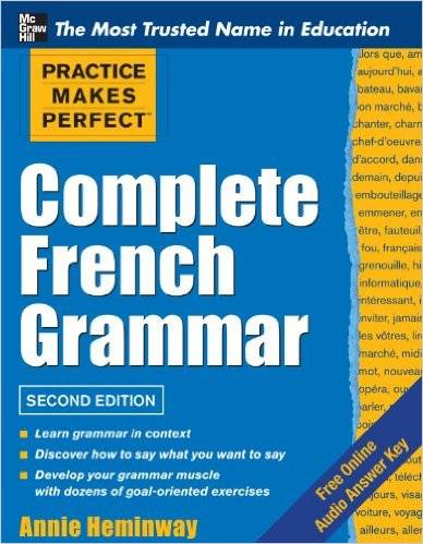 Practice Makes Perfect Complete French Grammar, 2 edition