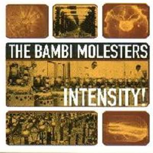 Bambi Molesters - Intensity - (1999)