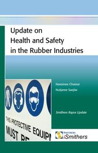 Update on Health and Safety in the Rubber Industries