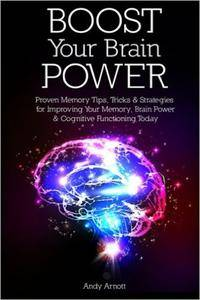 Andy Arnott - Boost Your Brain Power