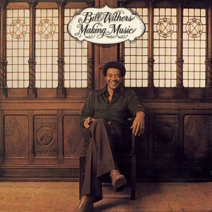 Bill Withers - Making Music (1975/2009/2015) [Official Digital Download 24-bit/96kHz]
