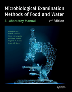 Microbiological Examination Methods of Food and Water : A Laboratory Manual, 2nd Edition