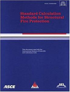 Standard Calculation Methods for Structural Fire Protection, ASCE/SEI/SFPE 29-05