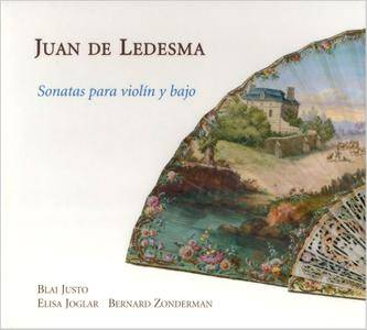 Blai Justo, Elisa Joglar, Bernard Zonderman - Juan De Ledesma: Sonatas para violin y bajo (2009)