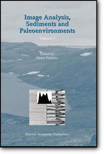 Pierre Francus (Editor) , «Image Analysis, Sediments and Paleoenvironments»