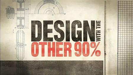 Smithsonian Ch. - Design with the Other 90 Percent: Series 1 (2011)