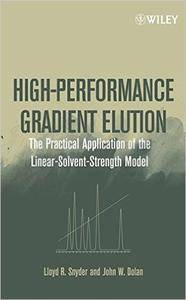 High-performance Gradient Elution: The Practical Application of the Linear-solvent-strength Model (repost)