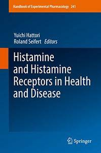 Histamine and Histamine Receptors in Health and Disease (Handbook of Experimental Pharmacology) [Repost]