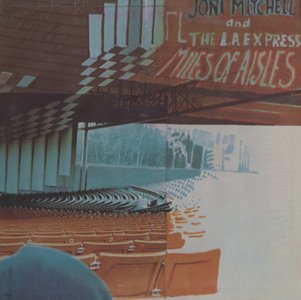 Joni Mitchell & The L.A. Express ‎- Miles Of Aisles (1974) 2 LP/FLAC In 24bit/96kHz