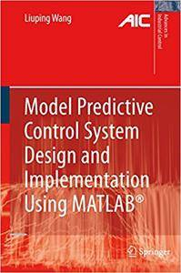 Model Predictive Control System Design and Implementation Using MATLAB® (Repost)