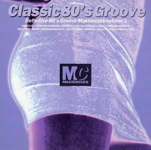 VA - Classic 80's Groove Mastercuts Volume 1 (1993)