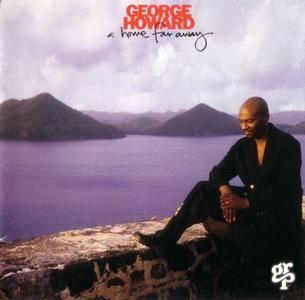 George Howard - A Home Far Away (1994) {GRP 9780}