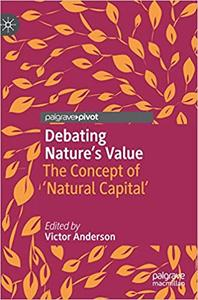 Debating Nature`s Value: The Concept of `Natural Capital`