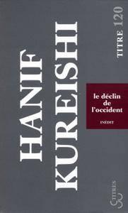 Hanif Kureishi - Le Déclin de l'Occident