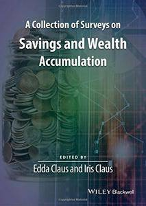 A Collection of Surveys on Savings and Wealth Accumulation (repost)