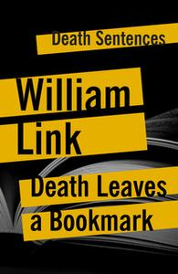 «Death Leaves A Bookmark» by William Link