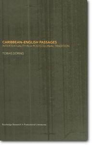 Tobias Doring, «Caribbean - English Passages: Intertexuality in a Postcolonial Tradition»