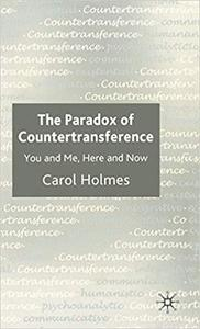 The Paradox of Countertransference: You and Me, Here and Now