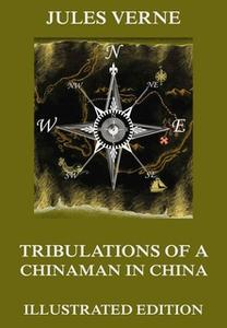 «Tribulations of a Chinaman in China» by Jules Verne
