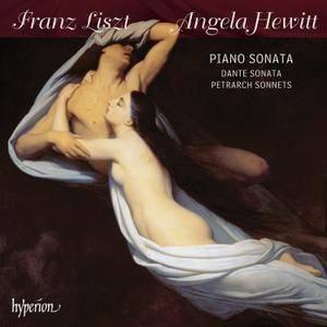Angela Hewitt - Franz Liszt: Piano Sonata, Dante Sonata, Petrarch Sonnets (2015)