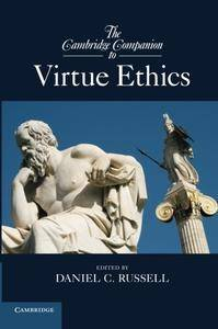 The Cambridge Companion to Virtue Ethics