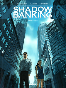 Shadow Banking - Tome 2 - Engrenage