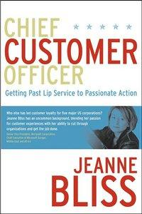 Chief Customer Officer : Getting Past Lip Service to Passionate Action (repost)