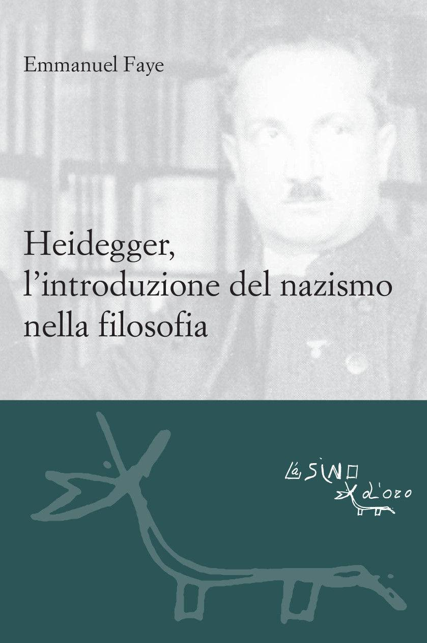 Emmanuel Faye - Heidegger, l'introduzione del nazismo nella filosofia