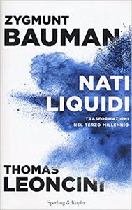 Nati liquidi - Zygmunt Bauman & Thomas Leoncini