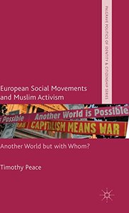 European Social Movements and Muslim Activism: Another World but with Whom? (repost)