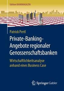Private-Banking-Angebote regionaler Genossenschaftsbanken: Wirtschaftlichkeitsanalyse anhand eines Business Case