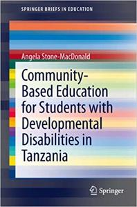 Community-Based Education for Students with Developmental Disabilities in Tanzania (Repost)