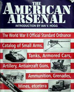 The American Arsenal (Greenhill Military Paperbacks)