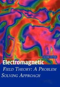 Electromagnetic Field Theory: A Problem Solving Approach (Repost)