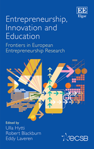 Entrepreneurship, Innovation and Education : Frontiers in European Entrepreneurship Research