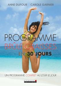 """Anne Dufour, Carole Garnier, """"Programme brûle-graisses en 30 jours"""""""