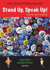 Stand Up, Speak Up! (CSPE for Junior Certificate) by Gearoidín O'Dwyer, Hugh Holmes