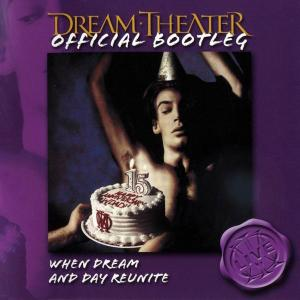 Dream Theater - When Dream And Day Reunite (2005) [Official Bootleg]