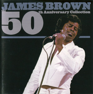 James Brown - The 50th Anniversary Collection (2003) 2CD, Japanese SHM-CD [Re-Up]