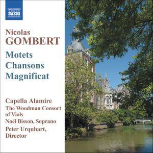 Capella Alamire, The Woodman Consort of Viols, Peter Urquhart - Nicolas Gombert: Motets; Chansons; Magnificat (2006)