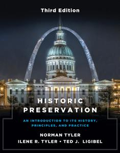 Historic Preservation: An Introduction to Its History, Principles, and Practice, 3rd Edition