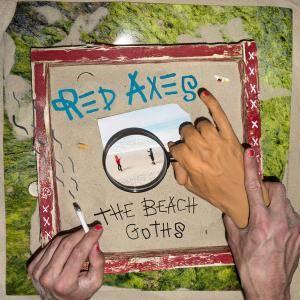 Red Axes - The Beach Goths (2017)