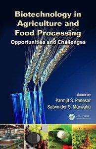 Biotechnology in Agriculture and Food Processing: Opportunities and Challenges (repost)
