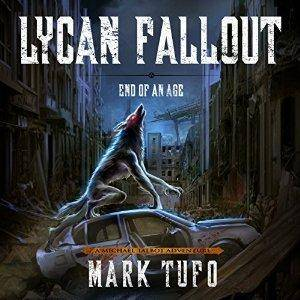 Lycan Fallout 3: End of Age by Mark Tufo