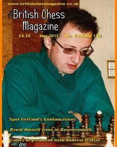 British Chess Magazine • Volume 132 • May 2012
